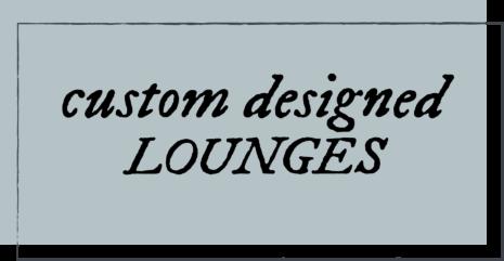 custom designed lounges